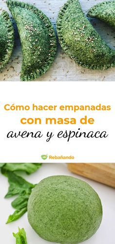 How to make empanadas with oatmeal and spinach dough, delicious and healthy! - How to make empanadas with oatmeal and spinach dough, delicious and healthy! Raw Food Recipes, Veggie Recipes, Gourmet Recipes, Mexican Food Recipes, Cooking Recipes, Healthy Recipes, Empanadas, Vegan Life, Raw Vegan