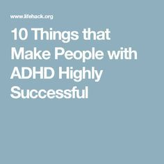 10 Things that Make People with ADHD Highly Successful