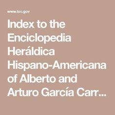 Index to the Enciclopedia Heráldica Hispano-Americana of Alberto and Arturo García Carraffa (Hispanic Reading Room, Hispanic Division, Area Studies)