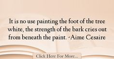 Aime Cesaire Quotes About Strength - 65163