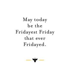 Happy Friday! Enjoy the weekend!