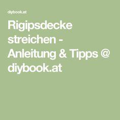 Rigipsdecke streichen - Anleitung & Tipps @ diybook.at