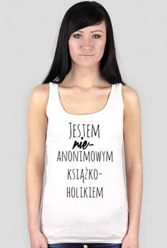 Jestem (nie)anonimowym książkoholikiem!  Pamiętaj! Pierwszy krok to przyznanie się!  #fashion #lifestyle #moda #koszulka #tshirt #tekst #wyznanie #sayit  #t-shirt