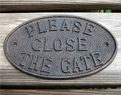 Rustic Cast Iron Door Fence Sign PLEASE CLOSE by SweetCharlieRose, $23.99