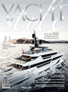 YACHT STYLEs 10th Anniversary issue 40 with Top 100 Superyachts in Asia-Pacific releasedLUXUO #thatdope #sneakers #luxury #dope #fashion #trending