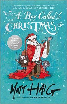 A Boy Called Christmas - Kindle edition by Matt Haig, Chris Mould. Children Kindle eBooks @ Amazon.com.