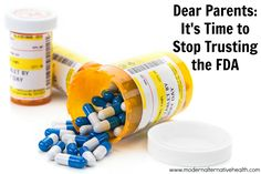 Dear Parents: It's Time to Stop Trusting the FDA