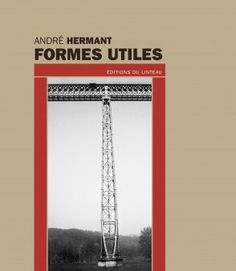 Formes utiles - André Hermant Books, Graphics, Audio Engineer, Libros, Graphic Design, Book, Printmaking, Book Illustrations, Libri