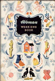 This will be good for my Home Ec book collection. Woman Weekend Book #1950 #illustration
