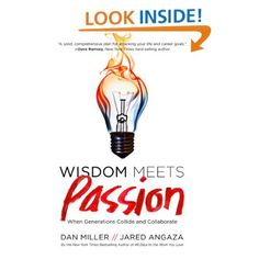 Wisdom Meets Passion: When Generations Collide and Collaborate: Dan Miller: Amazon.com: Kindle Store