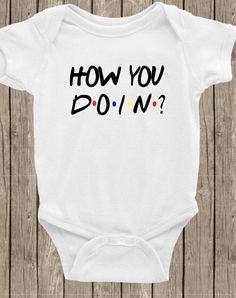 Friends tv show bodysuit how you doin baby bodysuit baby