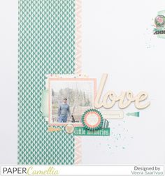 #papercrafting #scrapbook #layout idea: Love - layout with Paper Camellia's September kit