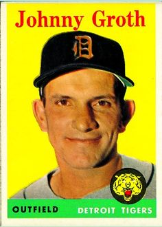 Johnny Groth 1958 Outfield - Detroit Tigers  Card Number: 262
