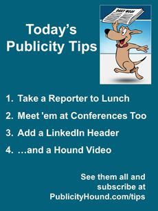 Publicity Tips–Take a Reporter to Lunch: In the Jan. 16 issue, if you aren't inviting local media and #bloggers to lunch every six months or so, you're missing a chance to stay on their radar. Here are tips for breaking bread with reporters. And there are more places to meet the media and invite them for coffee: Industry conferences, #conventions and #tradeshows . Also, by adding a large photo as a header on your #LinkedIn profile it can help you command attend. #publicitytips