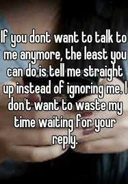 Talk To Me Quotes, Me Time Quotes, Now Quotes, Hurt Quotes, Words Quotes, Life Quotes, Funny Quotes, Dont Ignore Me Quotes, Sayings