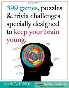 399 Games, Puzzles & Trivia Challenges Specially Designed to Keep Your Brain Young. by Nancy Linde (Sep 25 2012)