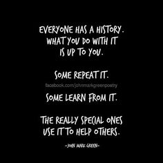 Everyone has a history... #johnmarkgreenpoetry  #quote #quotes #qotd #quotestoliveby #past #history #learning #growth #compassion #empathy #wordporn #positivevibes #positivity #motivationalquote #bestofday #poetsofig #writerscommunity #writersofinstagram #amwriting #mondaymotivation #positive