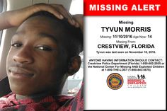 TYVUN MORRIS, Age Now: 14, Missing: 11/10/2016. Missing From CRESTVIEW, FL. ANYONE HAVING INFORMATION SHOULD CONTACT: Crestview Police Department (Florida) 1-850-682-2055.