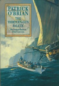 The Thirteen Gun Salute cover. Patrick O'brian, Master And Commander, O Brian, Historical Fiction, Sailing Ships, Cover Art, Books To Read, Novels, Guns