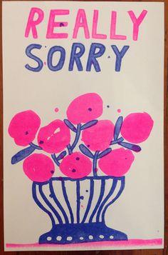 """Very Sorry"" by Tucker Nichols Riso print, 11"" x 14"", edition of 50."