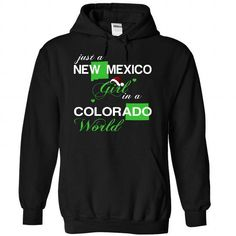 (NMNoelXanhChuoi002) Just A New Mexico Girl In A Colorado World T-Shirts, Hoodies (39$ ==► Order Here!)