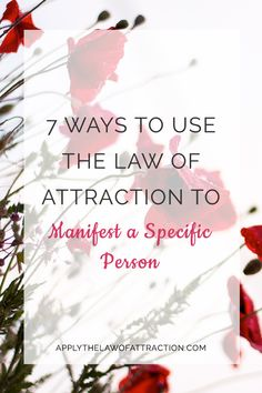 Do you want to use the law of attraction to manifest a specific person you love? This article shows you 7 easy ways to use the law of attraction for love so that you can manifest the one you want starting today! Click through to read the whole post and start manifesting your loving relationship.