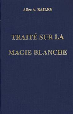 Traité sur la magie blanche : Ou Le Sentier du Disciple d... https://www.amazon.fr/dp/2882890125/ref=cm_sw_r_pi_dp_i9cxxbKK2MHN3