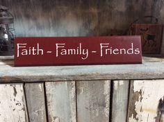 Faith Family Friends by SimplyBluegrass on Etsy https://www.etsy.com/listing/267816466/faith-family-friends