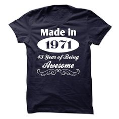 Made In 1971 - 43 Years Of Being Awesome - K01 T Shirts, Hoodies. Check price ==► https://www.sunfrog.com/Birth-Years/Made-In-1971--43-Years-Of-Being-Awesome--K01.html?41382 $19