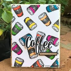 World Of Michael Trent: Spring Make Your Own Coffee, Coffee Images, Coffee Cards, Paper Decorations, Hello Everyone, Cocoa, Coffee Lovers, Card Stock, Spring Summer
