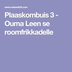 Plaaskombuis 3 - Ouma Leen se roomfrikkadelle South African Recipes, Cinnamon Rolls, Easy Meals, Cooking, Food, Dishes, Nails, Design, Ongles