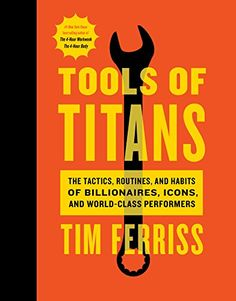 Tools of Titans: The Tactics, Routines, and Habits of Billionaires, icons, and world-class performers by Tim Ferriss - Tim is an incredible human being. He researched and interviews world class people to figure out what makes them tick. I have been a Tim Ferriss following fanatic since I read his other book many years ago, 4 Hour Work Week. Company Id, Coffee Company, 1 Month, Reading Online, Broadway, Tools, Free, Instruments, Appliance
