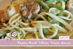 Pasta and Easy White Wine Sauce - Mac & Molly Blog