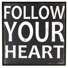 Follow Your Heart Wall Art