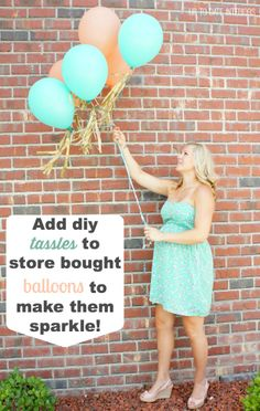 Add tassels to make store bought balloons sparkle!