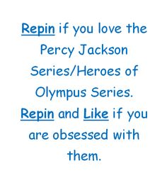 Percy Jackson is BAE!!<<< I dunno what that means but it's an awesome series<<< dude it's one of the best series EVER I'm totally obsessed and my family thinks in weird but I love it<<<<<<<<<lol same