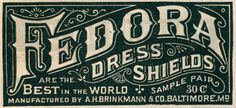 Fedora Dress Shields ARE the best in the world and this typography proves it. 1890. @newhousebooks