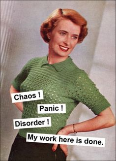 Chaos! Panic! Disorder! My work here is done http://www.kissmekwik.co.uk/products/177-chaos-panic-disorder-my-work-here-is-done.aspx