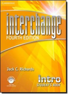 Interchange Intro Student's Book with Self-study DVD-ROM. 4th ed. (Interchange Fourth Edition) by Jack C. Richards, http://www.amazon.co.jp/dp/1107648661/ref=cm_sw_r_pi_dp_HROstb0BTBEDK