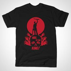 HAIL TO THE KING T-Shirt - Army of Darkness T-Shirt is $14 today at TeePublic!