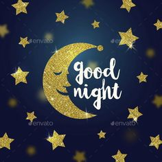 Buy Good Night Wishes with Glitter Gold Cartoon Moon and Stars by Sergo on GraphicRiver. Good night wishes with glitter gold cartoon moon and stars – vector illustration. Good Night Thoughts, Good Night I Love You, Good Night Image, Good Morning Good Night, Good Night Greetings, Good Night Wishes, Good Night Quotes, Sweet Dream Quotes, Sweet Dreams My Love
