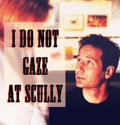 I do not gaze at Scully