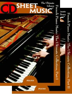 French Piano Music: The Ultimate Collection Parts I, II by CD Sheet Music (Repost)