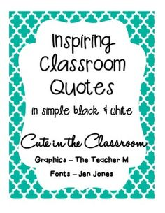 Ten Inspiring Classroom Quotes Freebie (Black and White) Cute Quotes Printables for the Classroom