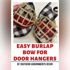 How to make a bow. - - Learn how to make this easy burlap and buffalo plaid bow! It's the perfect accent for all of your Christmas and holiday door hangers! Burlap Ribbon, Diy Ribbon, Ribbon Bows, Ribbon Wreaths, Tulle Wreath, Wreath Burlap, Floral Wreaths, Diy Crafts With Ribbon, Make A Wreath Bow