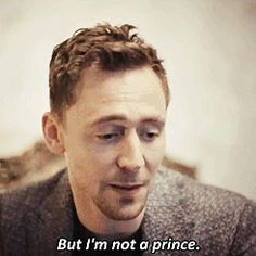 Nope. Not a prince. Just your everyday, run of the mill, brilliant, talented, handsome actor. That's all.