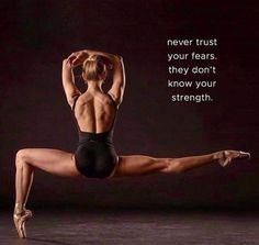 Never trust your Fears……as they don't show your strength 💫ॐ….z❤… - YOGA IDEAS Great Quotes, Quotes To Live By, Life Quotes, Inspirational Quotes, Dance Quotes Motivational, Yoga Quotes, Positive Quotes, Dance Motivation, Fitness Motivation