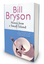 I've become quite addicted to these Bill Bryson books, especially in the summer.