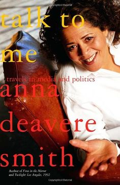 Talk to Me: Travels in Media and Politics: Amazon.co.uk: Anna Deavere Smith: 9780385721745: Books Anna Deavere Smith, Citizenship Education, Spin Doctors, World Of Books, Penguin Random House, Talk To Me, Will Smith, Memoirs, Good Books