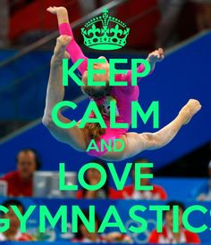 keep calm and love gymnastics | KEEP CALM AND LOVE GYMNASTICS - KEEP CALM AND CARRY ON Image Generator ...